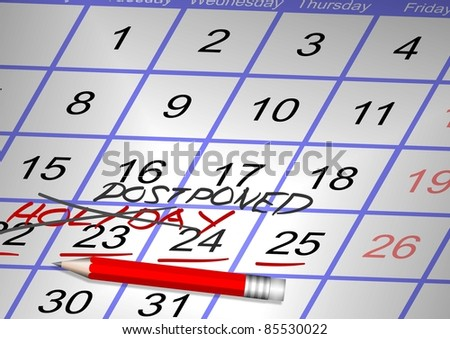 Days marked on a calendar as a holiday crossed and a word postponed written over it / Canceled holiday
