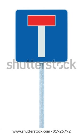 Dead end no through road traffic sign, isolated roadside T concept signage on pole post signpost signboard, blue red - stock photo