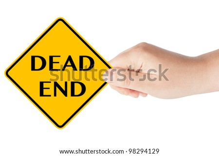 Dead end traffic sign with hand on the white background - stock photo