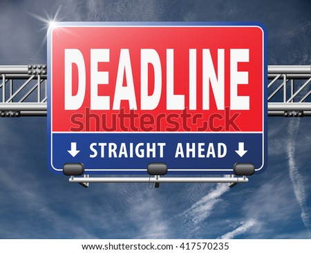 deadline, working time pressure punctual schedule and urgent timing hurry work against clock countdown late appointment, road sign billboard. 