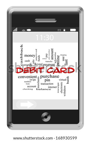 Debit Card Word Cloud Concept of Touchscreen Phone with great terms such as pin number, swipe, merchants and more.