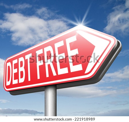 debt free zone or tax reduction today relief of taxes having good credit financial success paying debts for financial freedom road sign arrow  - stock photo