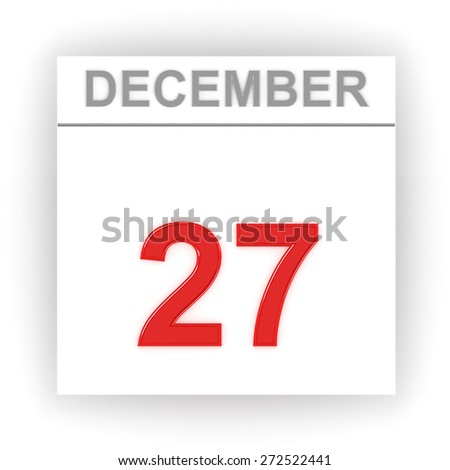 December 27. Day on the calendar. 3d