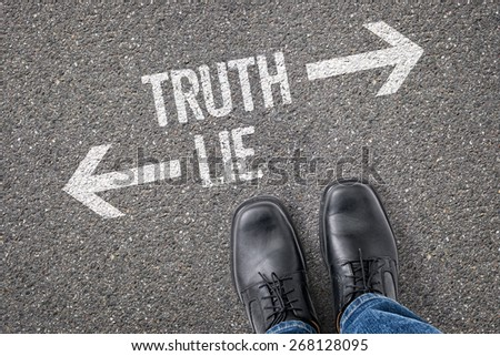 Decision at a crossroad - Truth or Lie - stock photo
