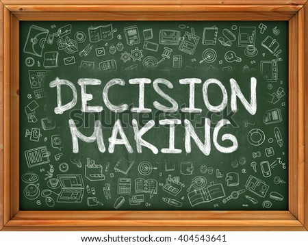 Decision Making - Hand Drawn on Green Chalkboard with Doodle Icons Around. Modern Illustration with Doodle Design Style. - stock photo
