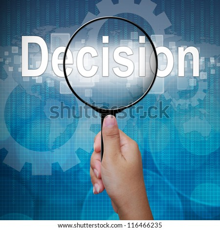Decision, word in Magnifying glass ,business background
