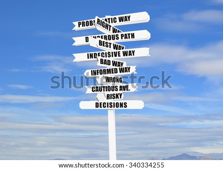 Decisions Directional Arrow Sign Decisions Directional Arrow Sign  (Good, Bad, Risky, Cautious, Informed, Best, Dangerous, Right, Wrong) blue sky clouds mountain peak - stock photo