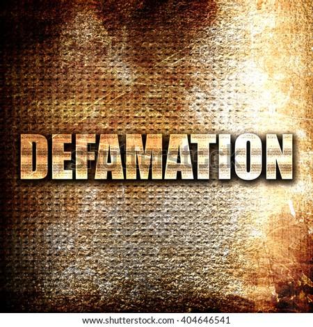 defamation, written on vintage metal texture - stock photo