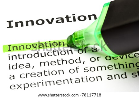 Definition of the word Innovation. Innovation highlighted with green marker.