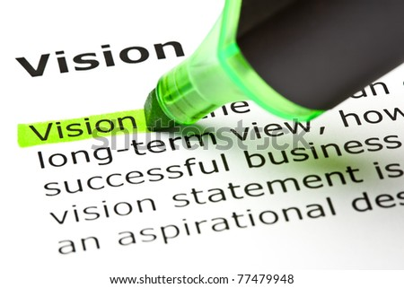 Definition of the word Vision, highlighted with green marker. - stock photo