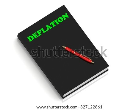 DEFLATION- inscription of green letters on black book on white backgroundite background