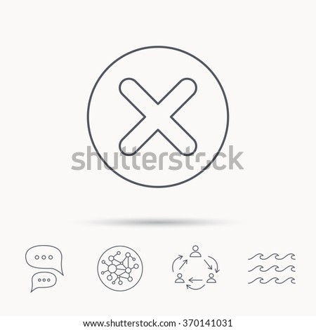 Delete icon. Decline or Remove sign. Cancel symbol. Global connect network, ocean wave and chat dialog icons. Teamwork symbol. - stock photo
