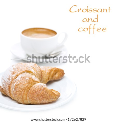 delicious croissant and cup of black coffee, isolated on white