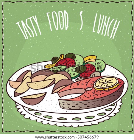 Delicious dish with Slice of Salmon, colorful Vegetable Salad with Olives and Potato Wedges in cartoon style. Hand draw Lettering Tasty Food And Lunch. Raster version of illustration