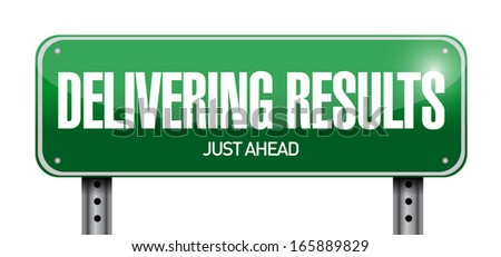 delivering results road sign illustration design over a white background - stock photo
