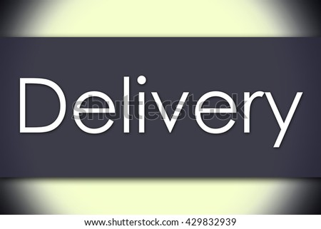 Delivery - business concept with text - horizontal image