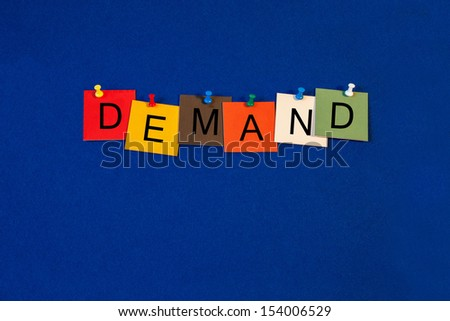 Demand - business and economics terms sign series, for supply and demand. - stock photo