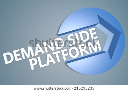 Demand Side Platform - 3d text render illustration concept with a arrow in a circle on blue-grey background
