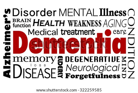 Dementia word in a collage of related medical terms and conditions such as Alzheimer's disease, mental function, health care, medical treatment and illness - stock photo