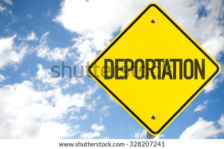 Deportation sign with sky background