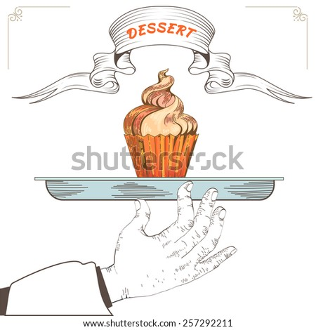 Dessert menu design. Element for an restaurant with the hand of a waiter carrying a tray. Loaded with an Cupcakeon white background. Tasty food - stock photo