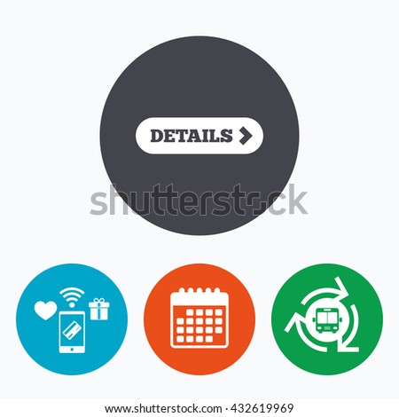 Details with arrow sign icon. More symbol. Website navigation. Mobile payments, calendar and wifi icons. Bus shuttle. - stock photo