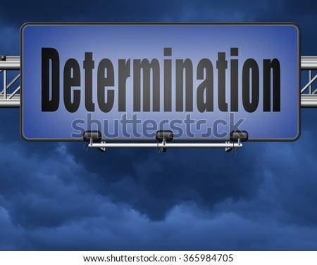 determination keep on trying, try again until you succeed, never give up hope for success. Persistence will pay off! Never stop or quit!  - stock photo