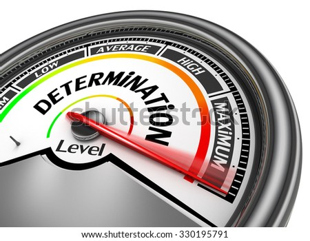 Determination level conceptual meter indicate maximum, isolated on white background - stock photo