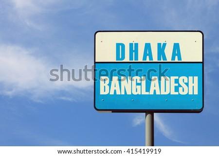 Dhaka Bangladesh Sign - stock photo