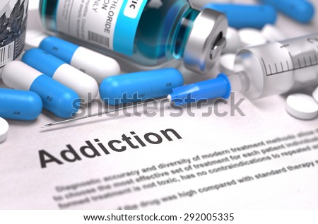 Diagnosis - Addiction. Medical Report with Composition of Medicaments - Blue Pills, Injections and Syringe. Blurred Background with Selective Focus. - stock photo