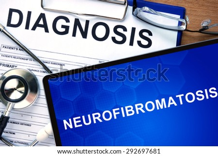 Diagnosis Neurofibromatosis  on a tablet and stethoscope.