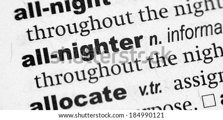 Dictionary definition of the term All-Nighter - stock photo