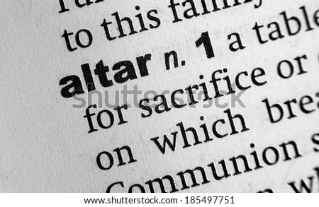 Dictionary definition of the word Altar - stock photo