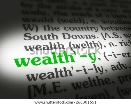 "Dictionary definition of the word ""Wealthy""."