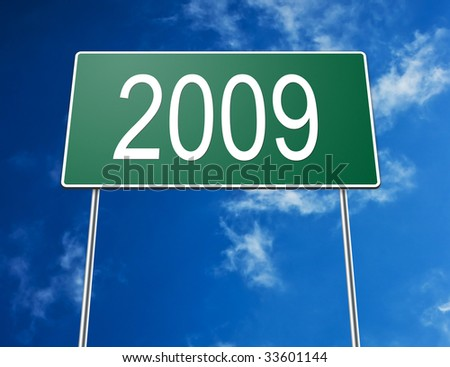 Digital creation of a road sign showing the year of 2009.