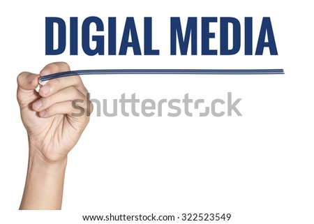 Digital Media word writting by men hand holding blue highlighter pen with line on white background - stock photo
