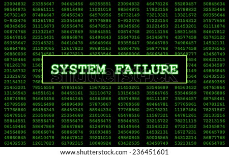Digital numbers in the background with System Failure written in large letters representing what this error message would look like on a computer screen - stock photo