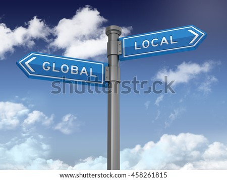 Directional Sign Series: GLOBAL LOCAL - Blue Sky and Clouds Background - High Quality 3D Rendering / Illustration