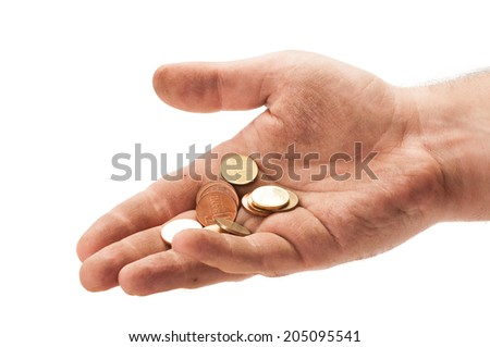 Dirty homeless man hand with some change. Beggar hand concept on white background - stock photo