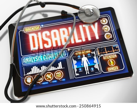 Disability - Diagnosis on the Display of Medical Tablet and a Black Stethoscope on White Background. - stock photo