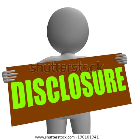 Disclosure Sign Character Showing Legal Communication Concepts And Information - stock photo