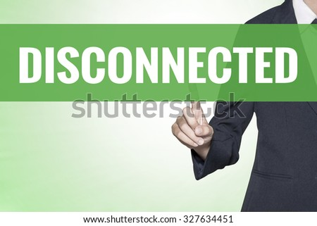 Disconnected word on green virtual screen touching by business woman - stock photo