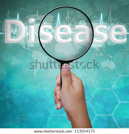 Disease, word in Magnifying glass ,on medical background
