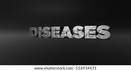 DISEASES - hammered metal finish text on black studio - 3D rendered royalty free stock photo. This image can be used for an online website banner ad or a print postcard.