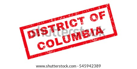 District Of Columbia text rubber seal stamp watermark. Caption inside rectangular banner with grunge design and scratched texture. Slanted glyph red ink sign on a white background.