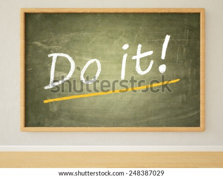 Do it - 3d render illustration of text on green blackboard in a room.  - stock photo