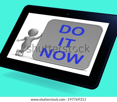 Do It Now Tablet Showing Encouraging Immediate Action - stock photo