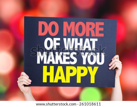 Do More Of What Makes You Happy card with bokeh background - stock photo