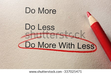 Do More With Less circled in red pencil                                - stock photo