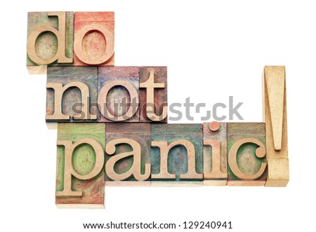 do not panic  warning - isolated text in vintage letterpress wood type printing blocks